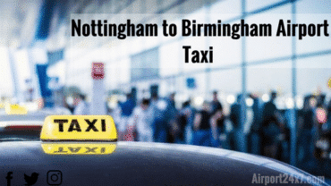Professional Nottingham to Birmingham airport taxi service